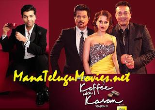 Sanjay Dutt,Anil Kapoor,Kangana in Koffe with Karan-3