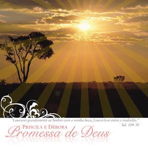 http://3.bp.blogspot.com/_chWdbeHWgUY/S0olEdD9aSI/AAAAAAAADsQ/J3qQeLU9IHg/s320/Priscila+e+D%C3%A9bora+-+Promessa+de+Deus.jpg