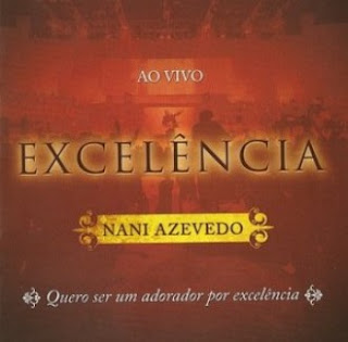 Nani Azevedo - Excelência - Ao Vivo (2008)