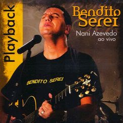 Nani Azevedo - Bendito Serei - Playback 2007
