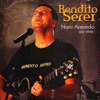 Nani Azevedo - Bendito Serei (2007)