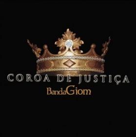 Banda Giom - Coroa de Justi�a (Previa) 2010