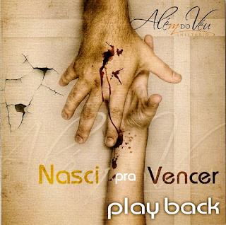 Ministério Além Do Véu   Nasci Pra Vencer (2009) Play Back | músicas