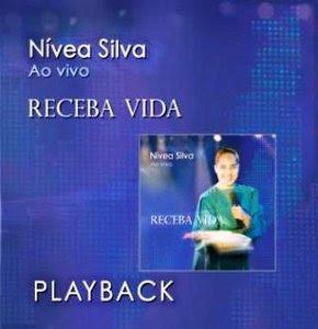 Nívea Silva   Receba Vida (2010) Play Back | músicas