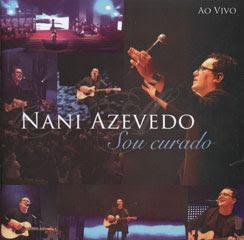 Nani Azevedo - Sou Curado - Ao Vivo (2010)