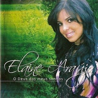 Elaine Ara�jo - O Deus dos Meus Sonhos