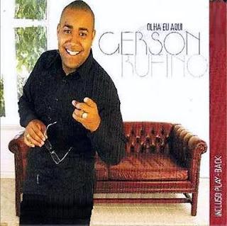 Gerson Rufino   Olha Eu Aqui (2009) | músicas