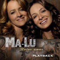 Ma Lu   Maior Amor (2009) Play Back | músicas