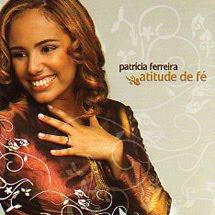 Patrícia Ferreira - Atitude de Fé (2008)