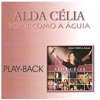 Alda Célia   Voar Como a Águia (2002) Play Back | músicas