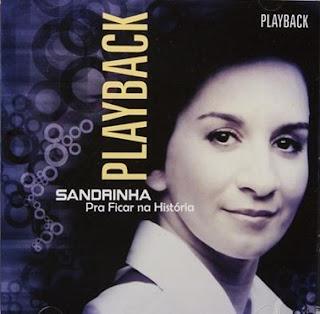 Sandrinha - Pra Ficar Na História (2008) Play Back