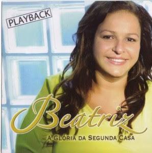 Beatriz+ +A+Gl%C3%B3ria+Da+Segunda+Casa+%282004%29+Play+Back Baixar CD Beatriz   A Glória Da Segunda Casa (2004) Play Back