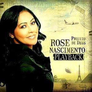 Rose Nascimento - Projeto De Deus (2009) Play Back