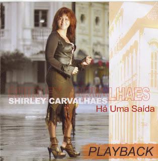 Shirley Carvalhaes   Há Uma Saída (2003) Play Back | músicas