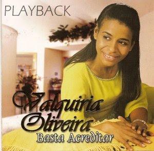 Valquíria Oliveira   Basta Acreditar (Play Back) | músicas