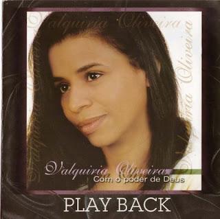 Valquíria Oliveira   Com o Poder de Deus (Play Back) | músicas