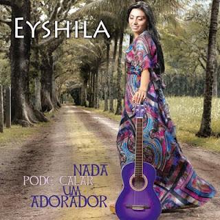 Eyshila – Nada pode Calar um Adorador