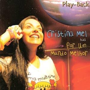 Cristina Mel   Por Um Mundo Melhor (2003) Play Back | músicas