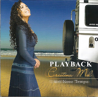 Cristina Mel   Um Novo Tempo (2006) Play Back | músicas
