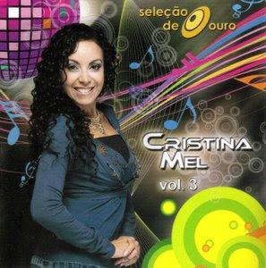 Cristina Mel - Seleçao de Ouro - Vol. 3 2009