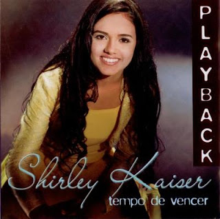 Shirley Kaiser - Tempo De Vencer (2006) Play Back