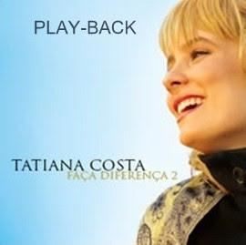 Tatiana Costa   Faça Diferença 2 (2009) Play Back | músicas