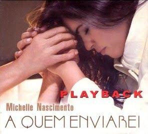 Michelle Nascimento   A Quem Enviarei (2010) Play Back | músicas