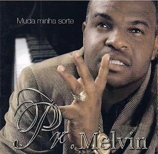Pr. Melvin   Muda A Minha Sorte (2010) | músicas