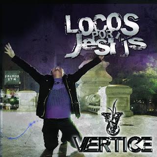 Vertice Band - Locos Por Jesus 2010 Vertice+2010