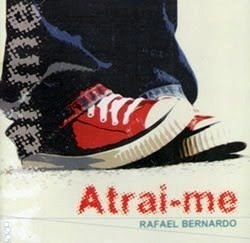 Rafael Bernardo - Atrai-me (2006)