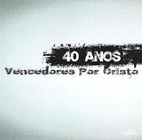Vencedores por Cristo - 40 Anos 2009
