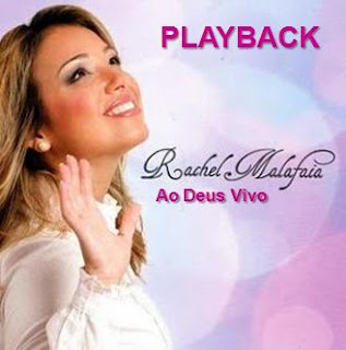 Rachel Malafaia - Ao Deus Vivo (2010) Play Back