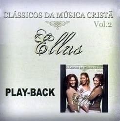 Ellas - Cl�ssicos da M�sica Crist� Vol.2 (Playback)