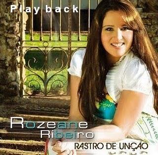 Baixar CD Rozeane Ribeiro Rastro de Unção Play Back