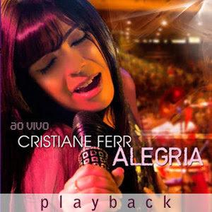 Cristiane Ferr - Alegria (2010) Play Back