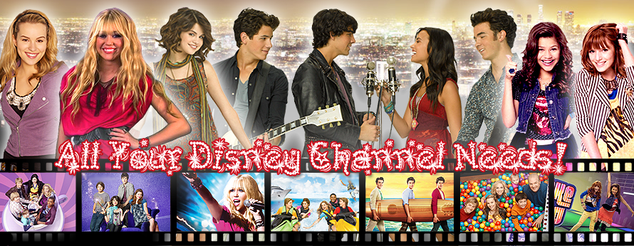 All Your Disney Channel Needs!!!