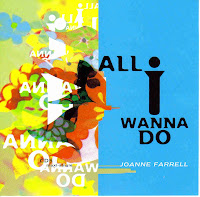 """All I Wanna Do"" Joanne Farrell"