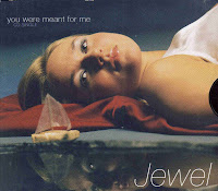 """""""You Were Meant For Me"""" """"Foolish Games"""" Jewel"""