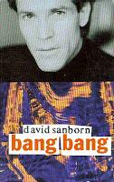 """""""Bang Bang"""" David Sanborn"""