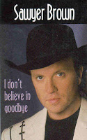 """I Don't Believe In Goodbye"" Sawyer Brown"