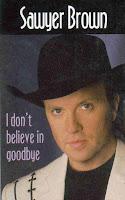 """I Don't Believe In Goodbye"" Sawyer Brown"