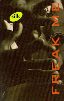 """Freak Me"" Silk"