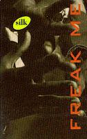 """""""Freak Me"""" Silk"""