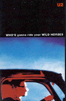 """Who's Gonna Ride Your Wild Horses"" U2"