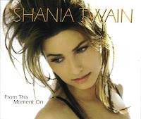 """From This Moment On"" Shania Twain"