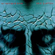 """90's Music """"My Father's Eyes"""" Eric Clapton"""