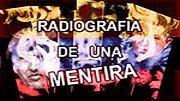 Documentário - Radiografia de una mentira