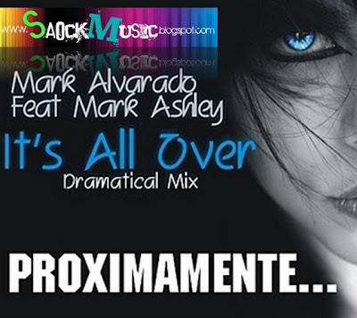 Mark Alvarado Feat Mark Ashley - It's All Over - ( Dramatical Mix)