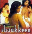 Shaaukeen (2005) - Hindi Movie