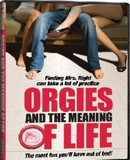 Orgies and the Meaning of Life 2008 Hollywood Movie Watch Online
